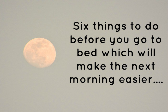 six things to do before you go to bed which will make the