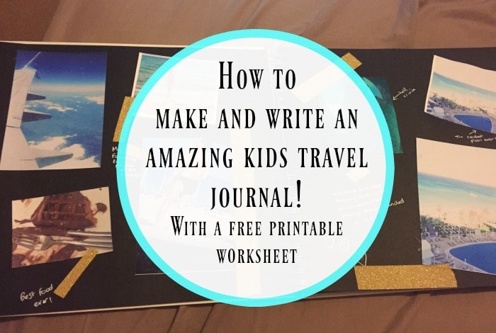 how to make an amazing kids travel journal
